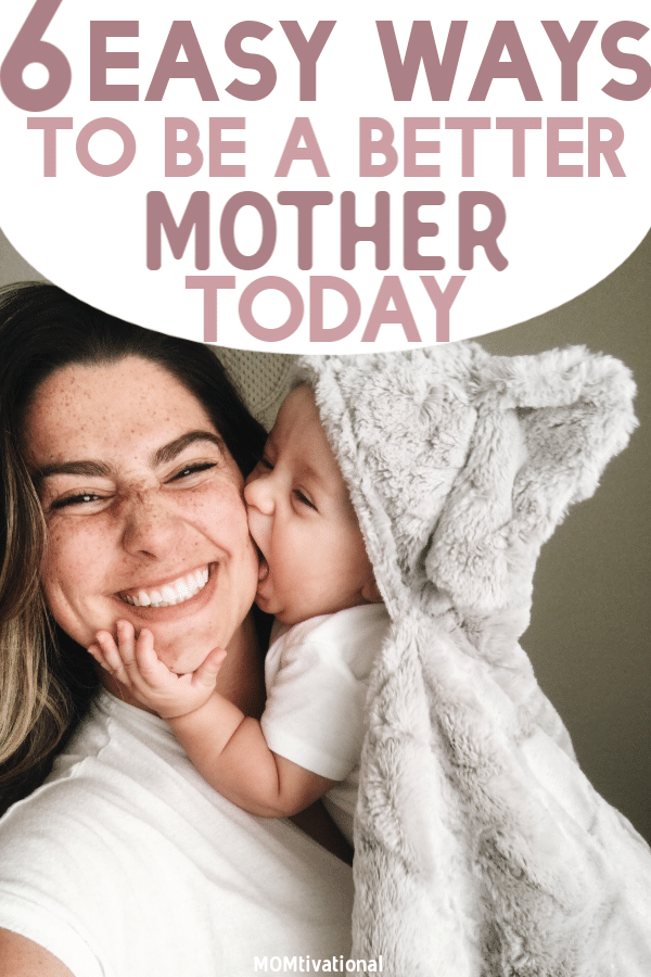 6 Simple Ways To Be A Better Mom TODAY! Learn how to be present in your child's life. How to be a more present mother. Little tips and tricks for being a happier, calmer mom. Being a new mom can be hard! Dealing with toddlers and newborns is difficult but these motherhood hacks will help you be the best parent you can! #motherhood #mom #newmom #momtips #parenting